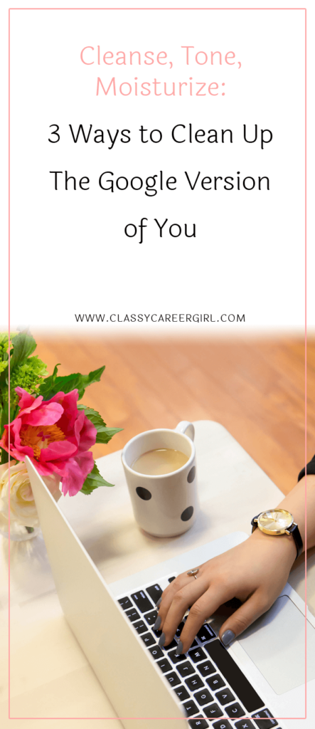 Cleanse, Tone, Moisturize - 3 Ways to Clean Up The Google Version of You (1)