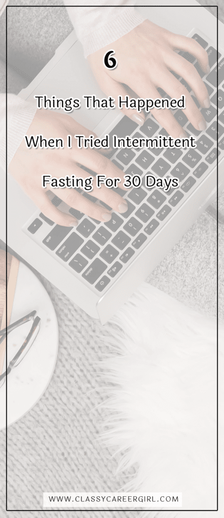 6 Things That Happened When I Tried Intermittent Fasting For