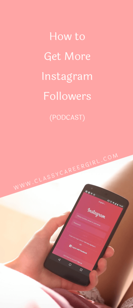 How to Get More Instagram Followers (PODCAST)