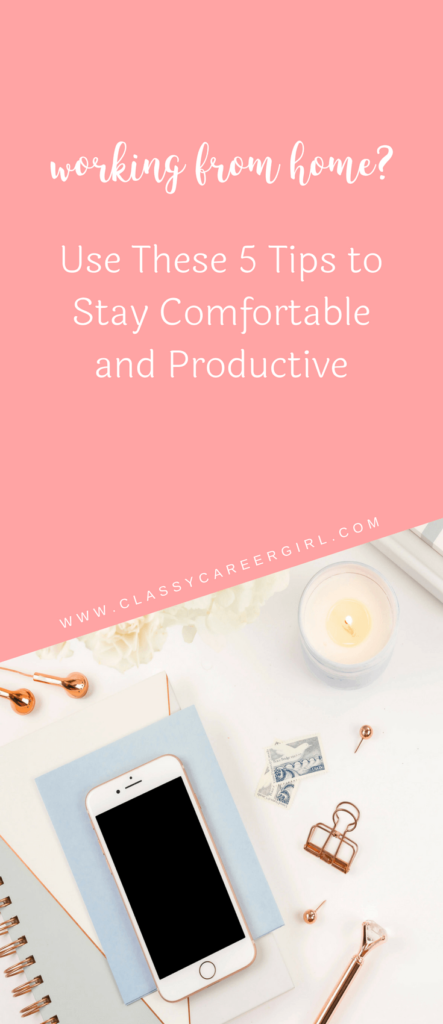 Use These 5 Tips to Stay Comfortable and Productive