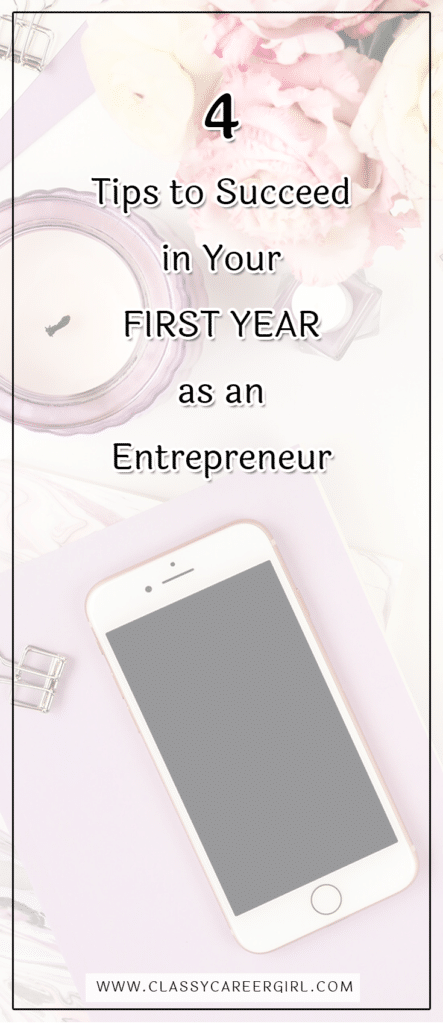 4 Tips to Succeed in Your First Year as an Entrepreneur