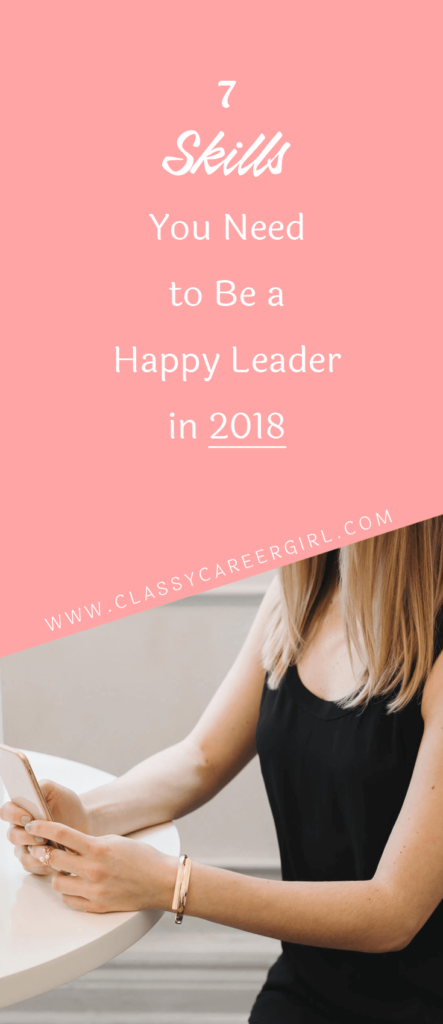 7 Skills You Need to Be a Happy Leader in 2018 (1)