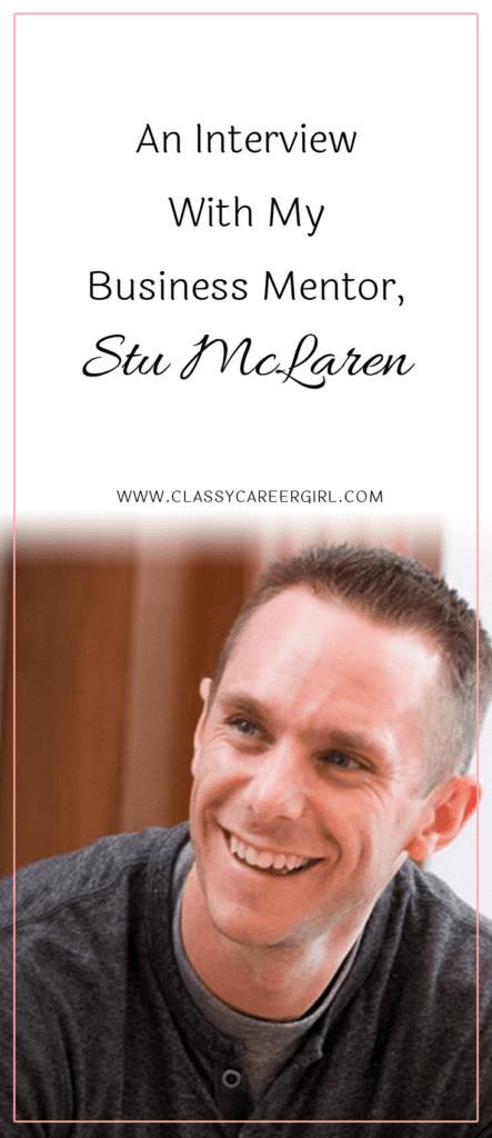An Interview With My Business Mentor, Stu McLaren