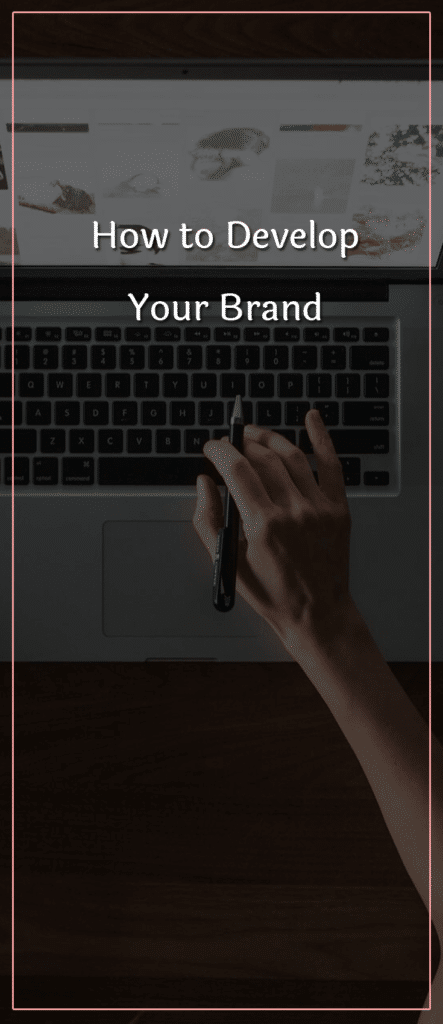 How to Develop Your Brand (1)