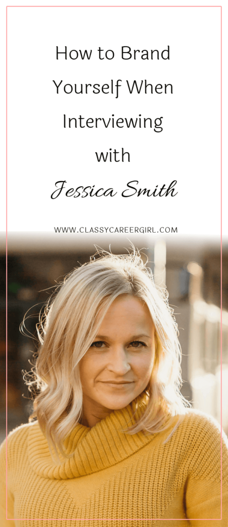 How to Brand Yourself When Interviewing with Jessica Smith (1)