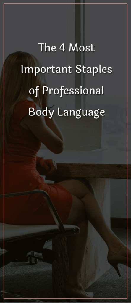 The 4 Most Important Staples of Professional Body Language (1)