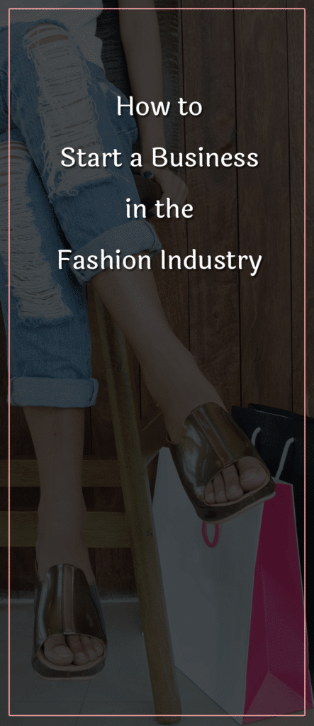 How to Start a Business in the Fashion Industry (1)