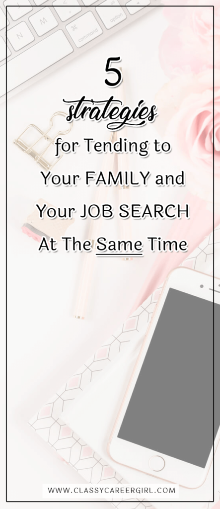 5 Strategies for Tending to Your Family and Your Job Search At The Same Time (1)
