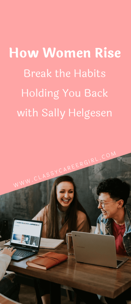 How Women Rise - Break the Habits Holding You Back with Sally Helgesen (1)