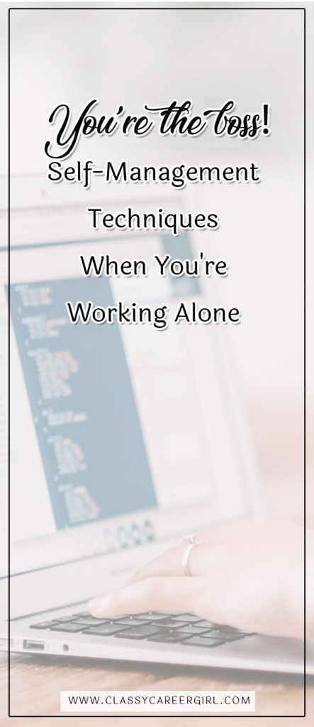 You're the Boss! Self-Management Techniques When You're Working Alone (1)