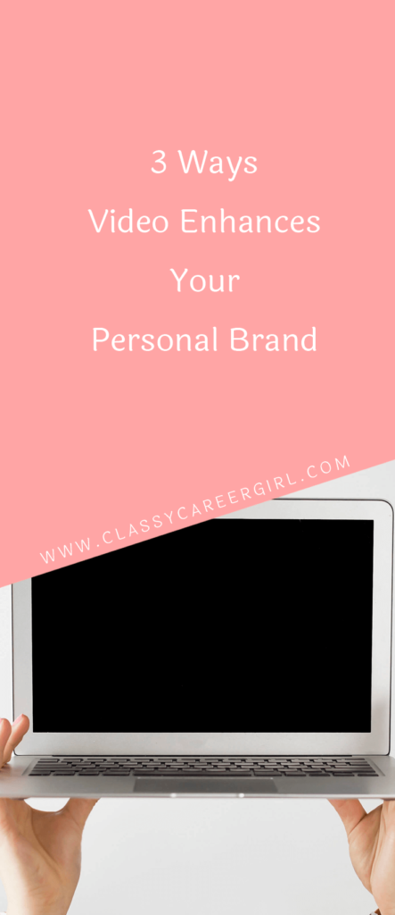 3 Ways Video Enhances Your Personal Brand (1)
