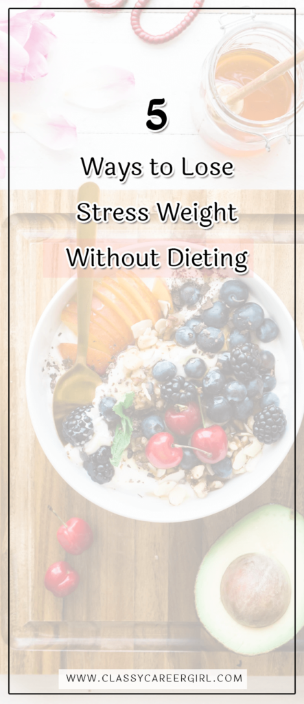 5 Ways to Lose Stress Weight Without Dieting (1)