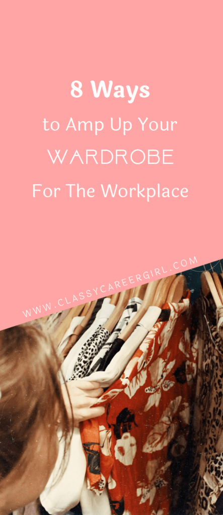 8 Ways to Amp Up Your Wardrobe For The Workplace (1)
