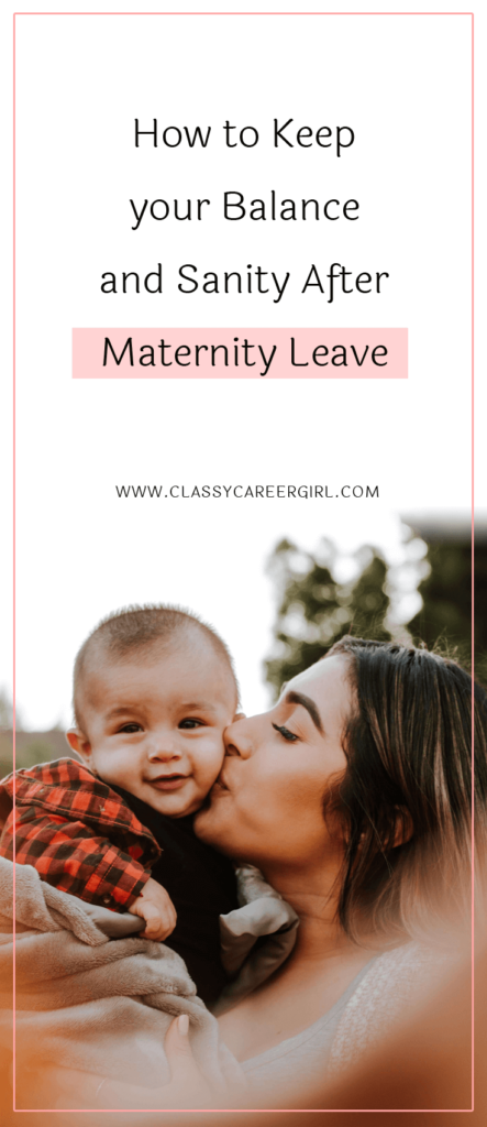 How to Keep your Balance and Sanity After Maternity Leave (1)