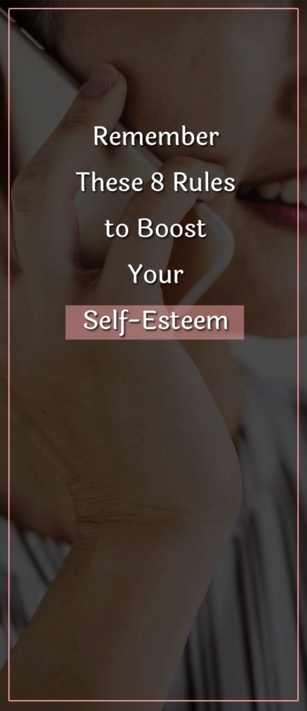 Remember These 8 Rules to Boost Your Self-Esteem (1)