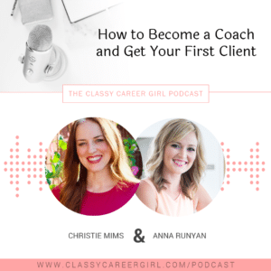How to Become a Coach and Get Your First Client (PODCAST)