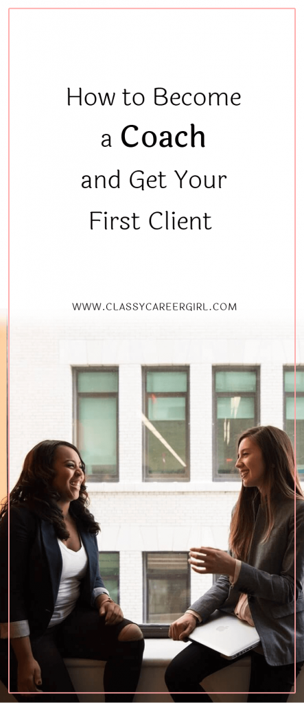 How to Become a Coach and Get Your First Client (1)