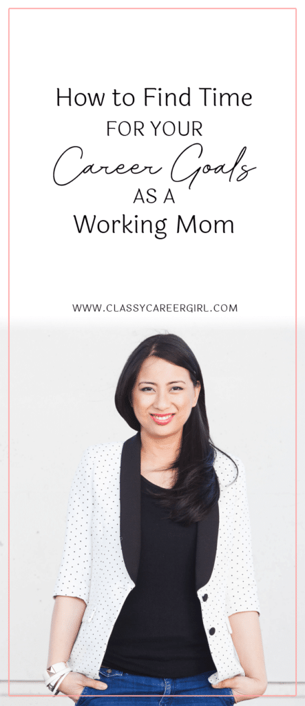 How to Find Time For Your Career Goals as a Working Mom (1)