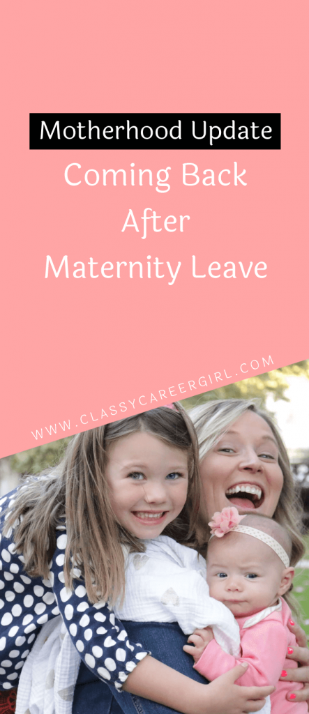 Motherhood Update: Coming Back After Maternity Leave