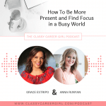 How To Be Present and Find Focus in a Busy World
