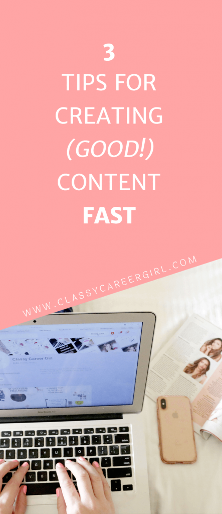 3 Tips for Creating (Good!) Content Fast