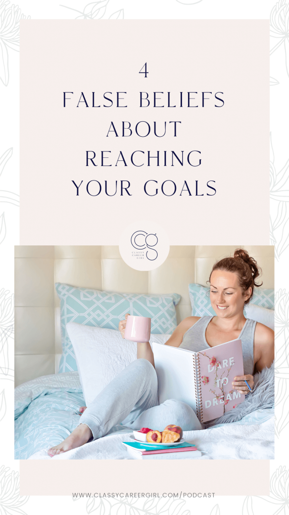 4 False Beliefs About Reaching Your Goals IG Story (1)