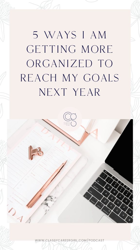 5 Ways I am Getting More Organized To Reach My Goals Next Year IG Story