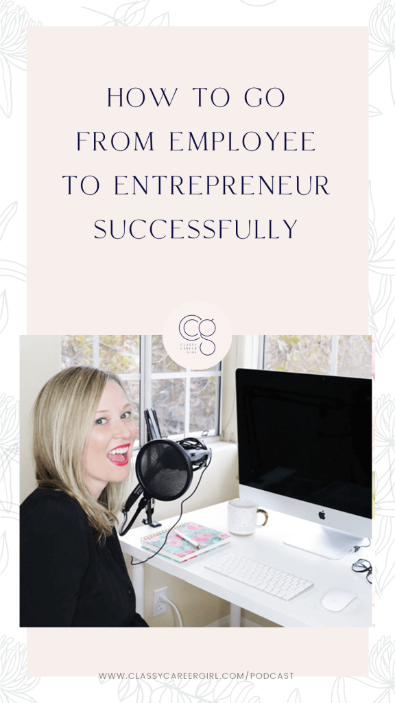 How to Go from Employee to Entrepreneur Successfully