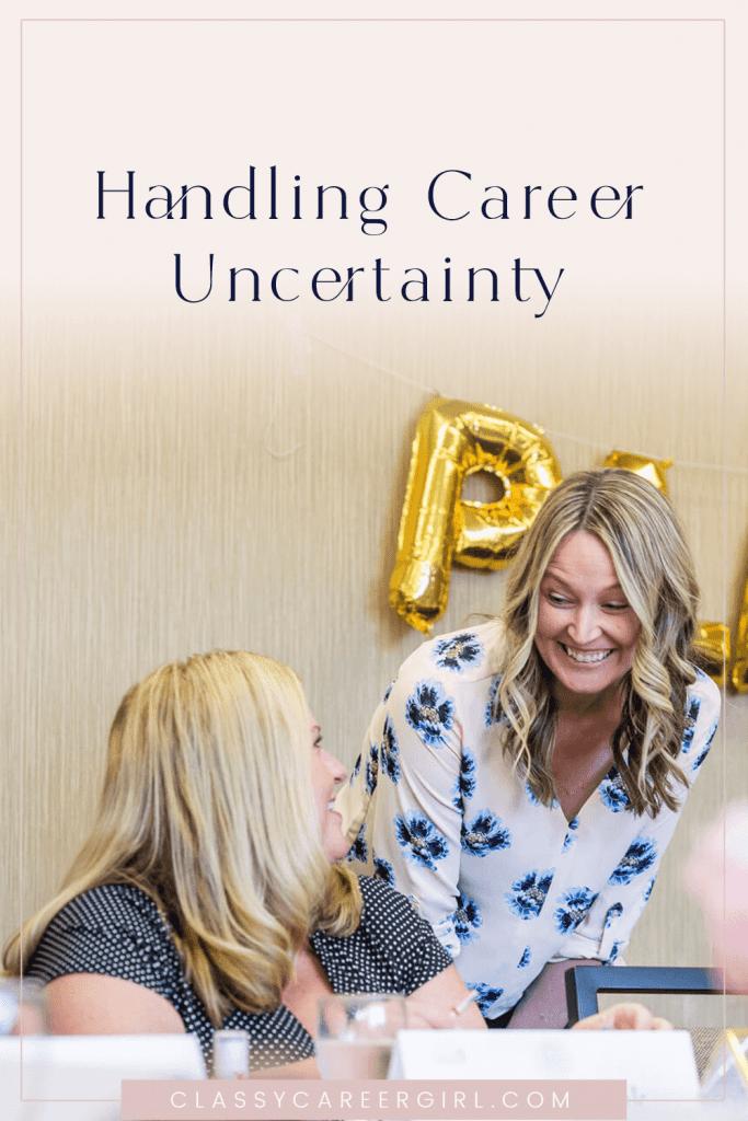 Handling Career Uncertainty Blog Pin