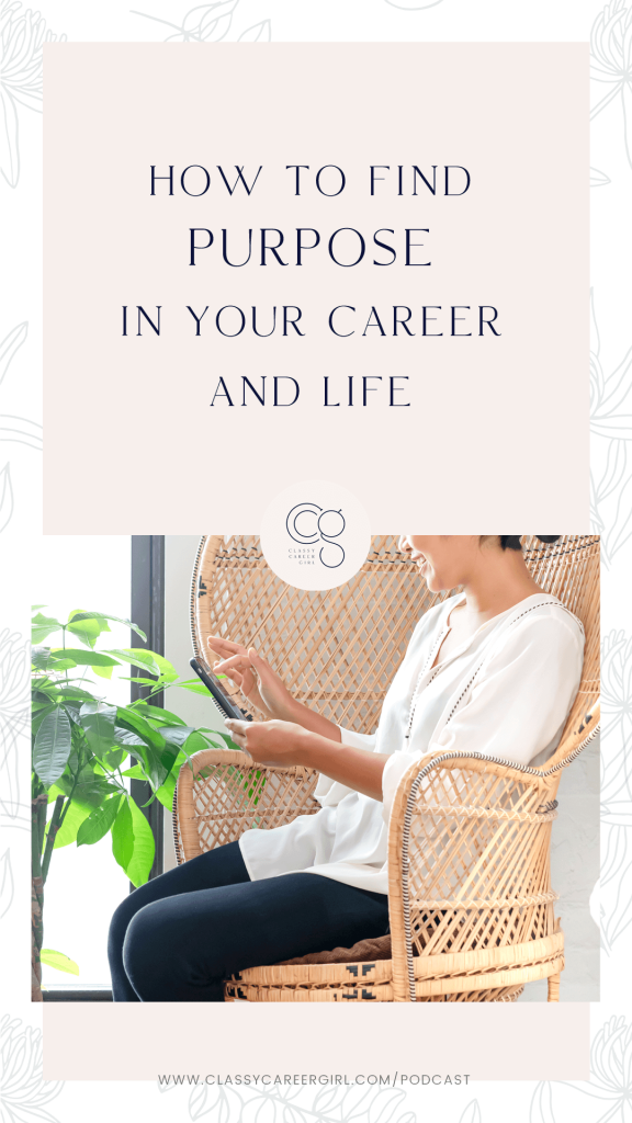 How To Find Purpose in Your Career and Life