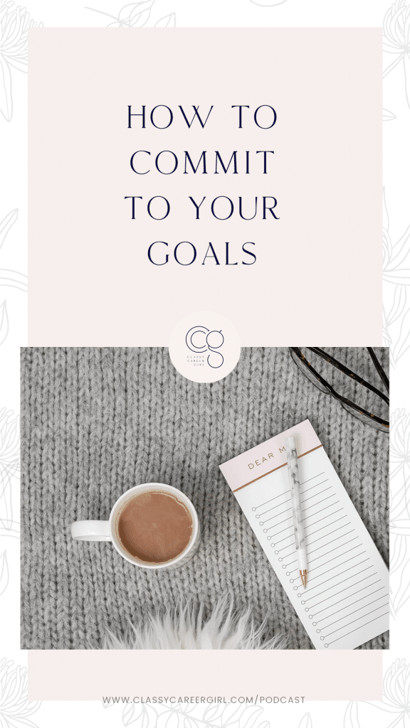 How to Commit To Your Goals Podcast