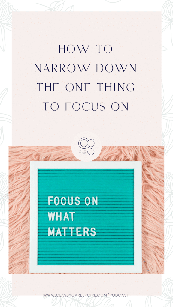 How to Narrow Down The One Thing To Focus On Pin