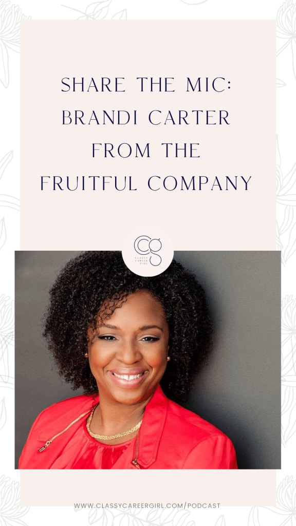 Share the Mic - Brandi Carter From The Fruitful Company