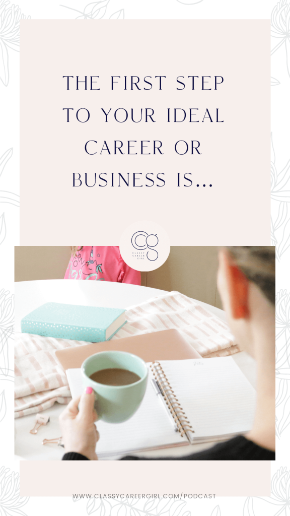 The First Step to Your Ideal Career or Business is pin image