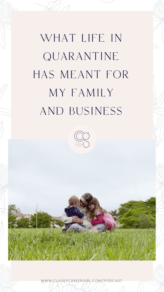 What Life in Quarantine Has Meant For My Family and Business Pin