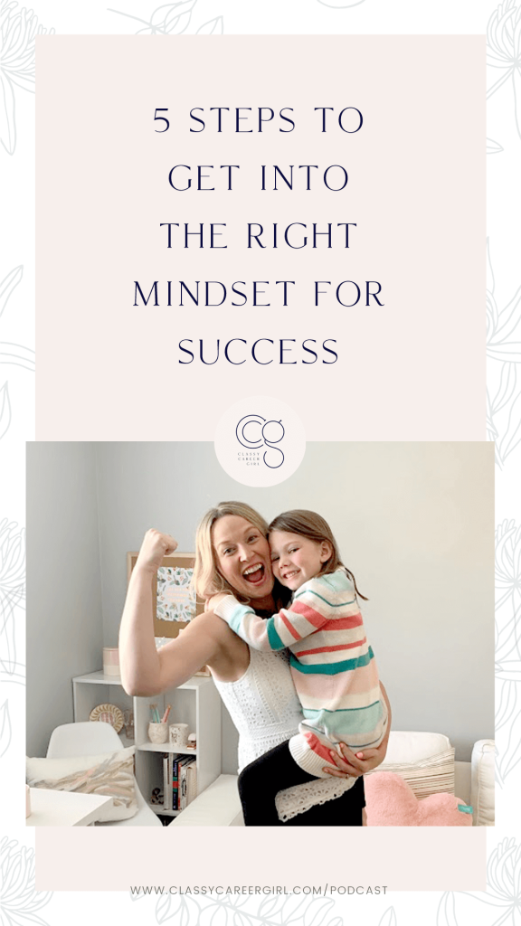 5 Steps to Get Into the Right Mindset For Success Pin Photo