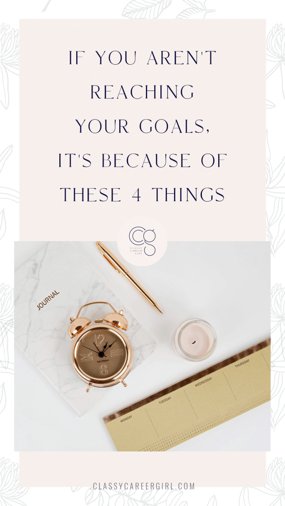 If you aren't reaching your goals, it's because of these 4 things pin image