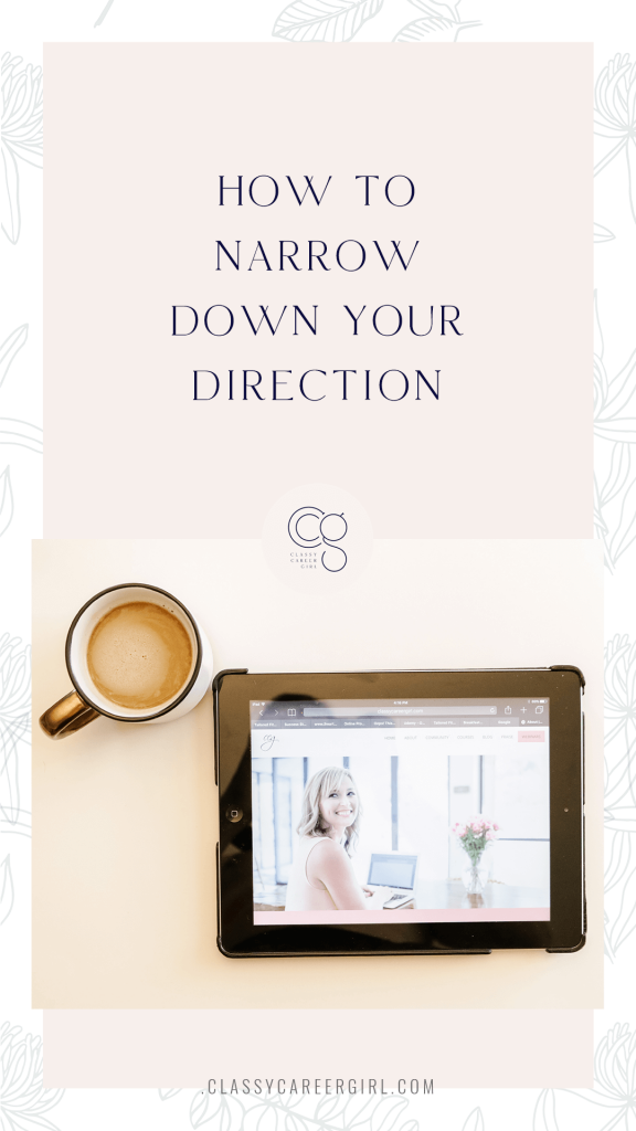 How to Narrow Down Your Direction