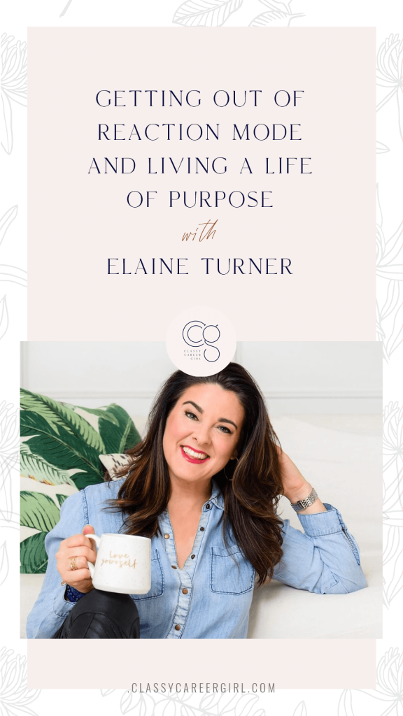 CCG Podcast - Getting Out of Reaction Mode and Living a Life of Purpose with Elaine Turner
