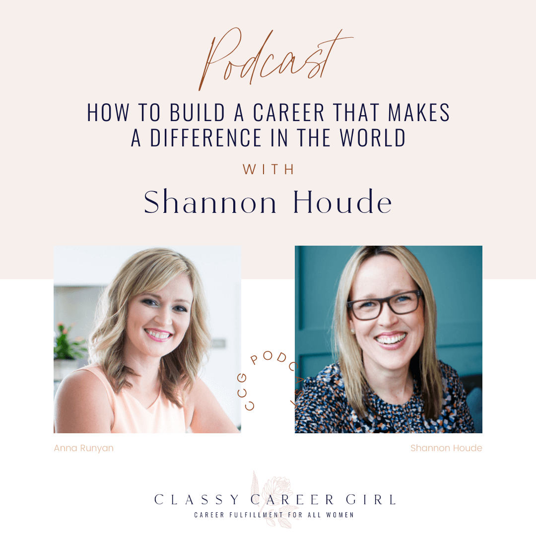 How To Build a Career That Makes a Difference in the World with Shannon Houde